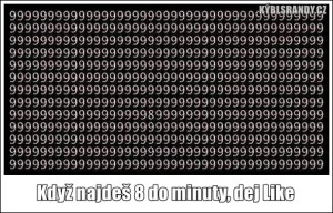 Když najdeš 8 do minuty, dej Like