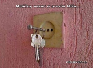 Miláčku, vezmi si prosím klíče