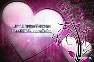 Miluj, Miluj máš-li koho a neohlížej se na nikoho