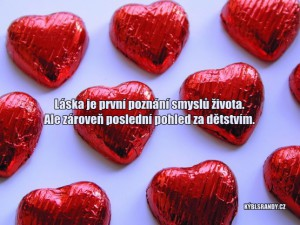 Láska je první poznání smyslů života